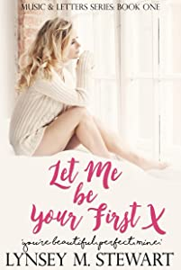 Let Me Be Your First (Music and Letters Series Book 1)