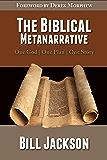 The Biblical Metanarrative: One God   One Plan   One Story (Version 2)