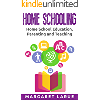 Home Schooling: Home School Education, Parenting and Teaching (homeschooling, homeschool, parenting, education, teaching, how to home school, learning styles) (English Edition)