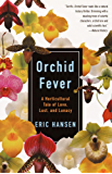 Orchid Fever: A Horticultural Tale of Love, Lust, and Lunacy (Vintage Departures)