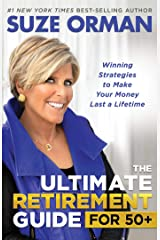 The Ultimate Retirement Guide for 50+: Winning Strategies to Make Your Money Last a Lifetime Hardcover