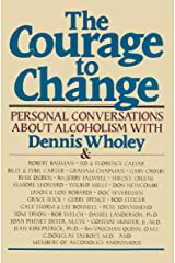 The Courage to Change: Personal Conversations about Alcoholism Kindle Edition