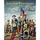American Freemasons: Three Centuries of Building Communities