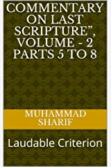 """Commentary on Last Scripture"""", Volume - 2 Parts 5 to 8: Laudable Criterion Kindle Edition"""