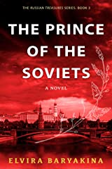 The Prince of the Soviets: A Historical Romantic Suspense (Russian Treasures Book 3) Kindle Edition