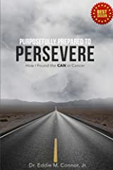 Purposefully Prepared to Persevere: How I Found the CAN in Cancer Kindle Edition