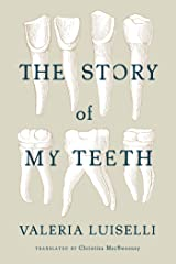 The Story of My Teeth Paperback