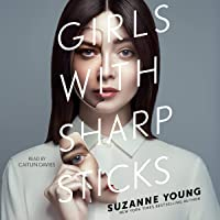 Girls with Sharp Sticks: Girls with Sharp Sticks, Book 1