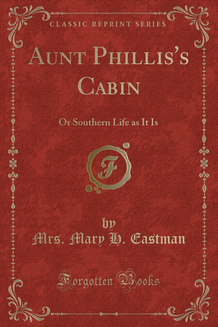 Download Aunt Phillis's Cabin: Or Southern Life As It Is (Classic Reprint) pdf