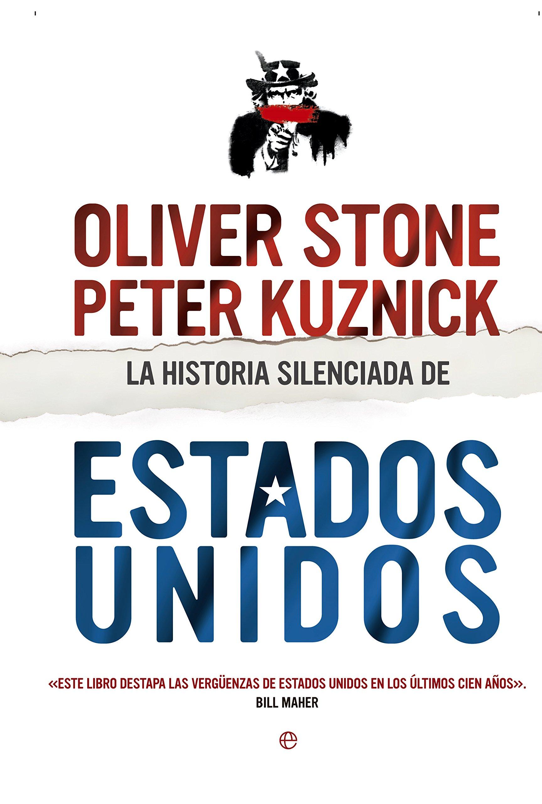 La historia silenciada de Estados Unidos: Amazon.es: Oliver Stone, Peter Kuznick, Amado Diéguez Rodríguez: Libros