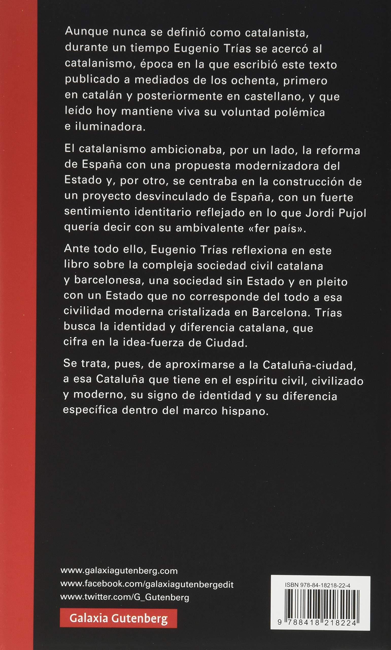 La Cataluña ciudad: El pensamiento cívico en la obra de Maragall y DOs Ensayo: Amazon.es: Trías, Eugenio: Libros