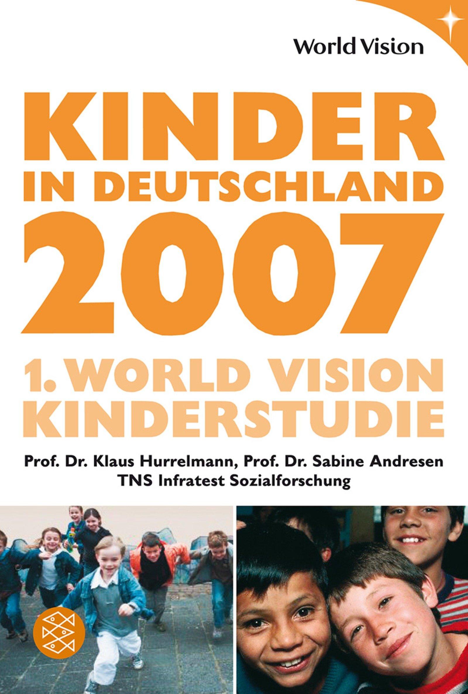 Kinder in Deutschland 2007: 1. World Vision Kinderstudie