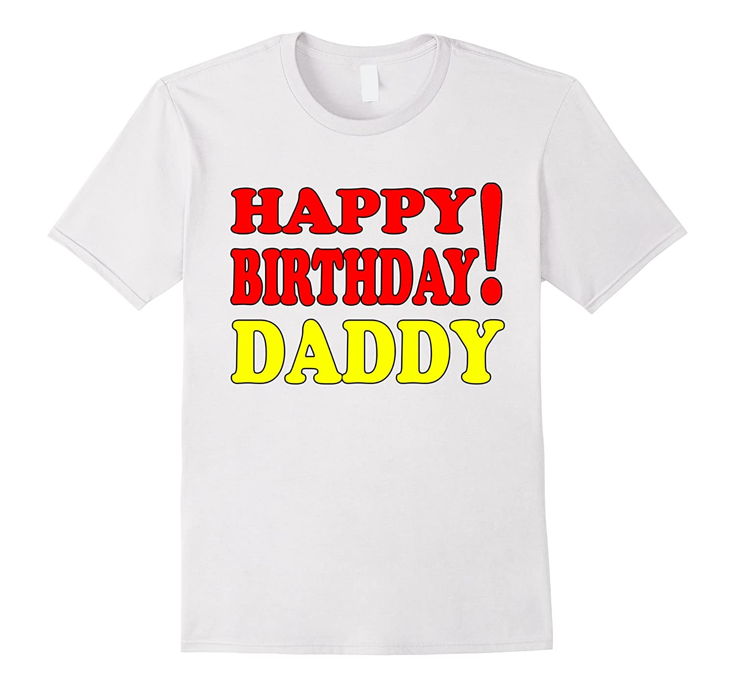 Coolest Ideas Gifts Shirt Happy Birthday To DADDY RT