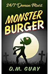 Monster Burger: A zombie horror comedy (24/7 Demon Mart Book 2) Kindle Edition