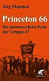 Princeton 66: Die abenteuerliche Reise der Gruppe 47 (German Edition)