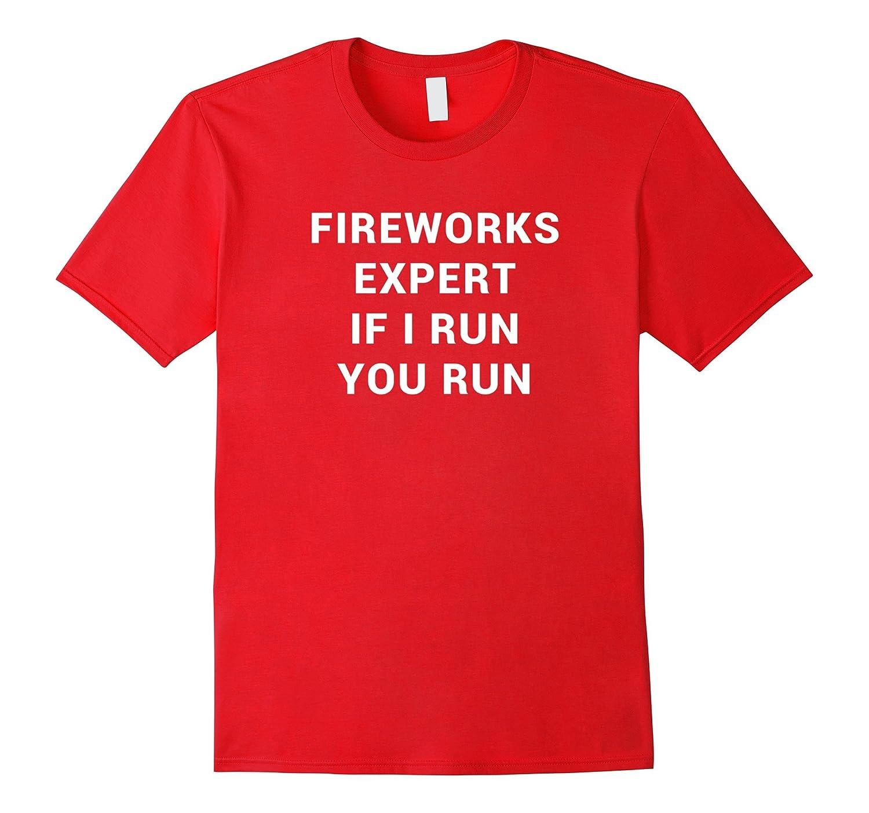 Fireworks Joke T Shirt Funny 4th of July for Men Women-PL