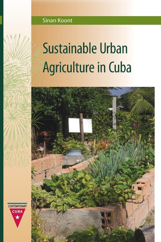 Read Online Sustainable Urban Agriculture in Cuba (Contemporary Cuba) ebook