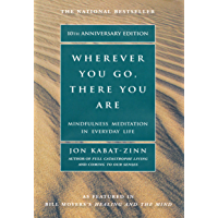 Wherever You Go, There You Are: Mindfulness Meditation In Everyday Life (English Edition)