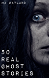 50 Real Ghost Stories (English Edition)
