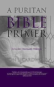 A Puritan Bible Primer: English Standard Version