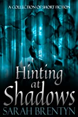 Hinting at Shadows Kindle Edition