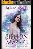 Siphon Magic: Unraveled World Book1