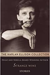 Strange Wine: Stories (The Harlan Ellison Collection)