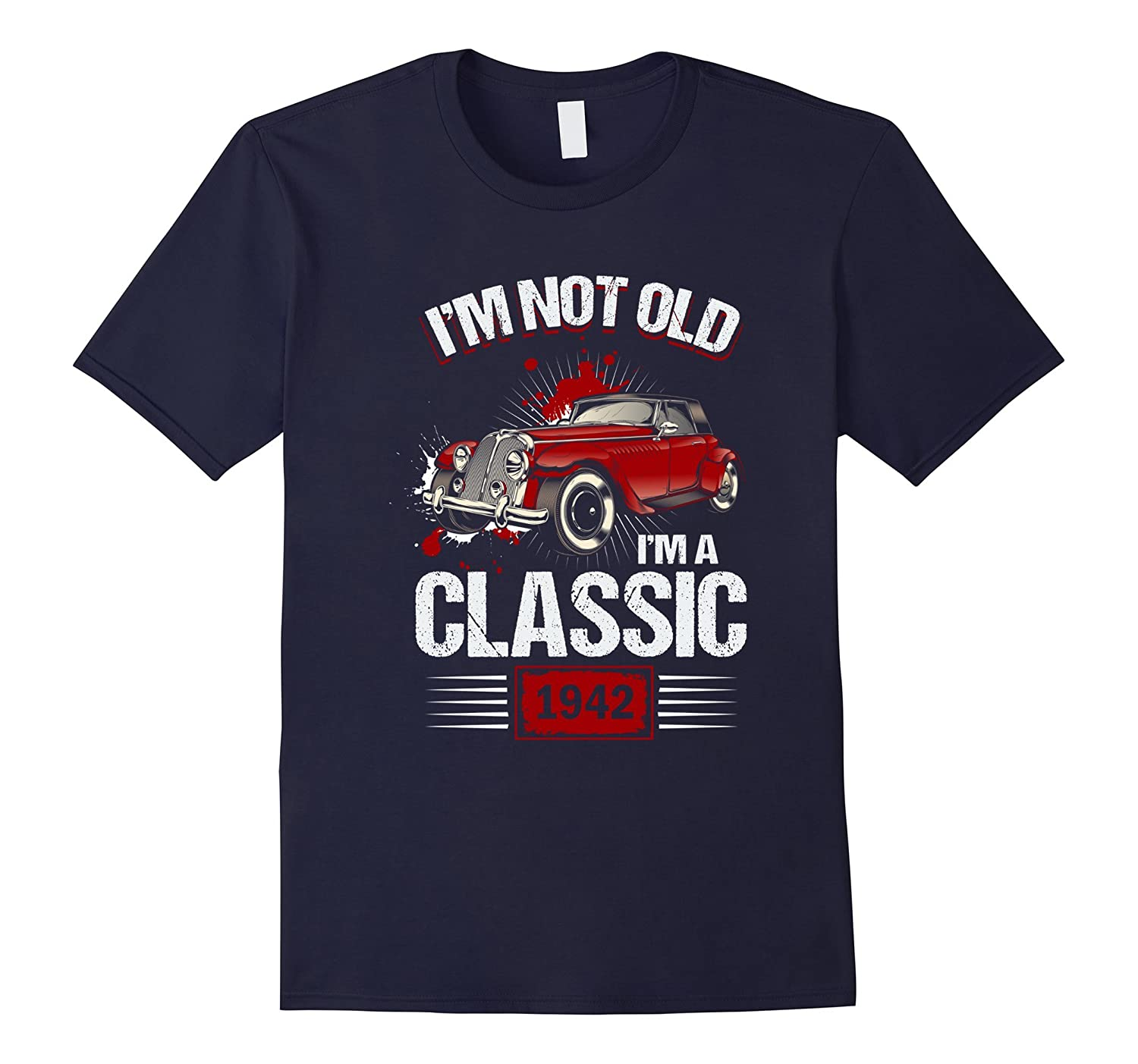 I'm Not Old I'm A Classic 1942 Shirt Funny 75th Birthday-T-Shirt