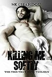Killing Me Softly: A Dark Romance (The Ties That Bind Book 3)