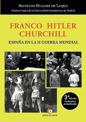 Franco – Hitler- Churchill: España en la II Guerra Mundial. 3ª ...