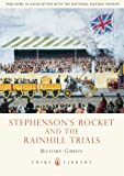 Stephensons Rocket and the Rainhill Trials (Shire Library)