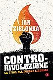 Contro-rivoluzione: La sfida all'Europa liberale