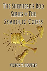 The Symbolic Codes Series: Vol. 1 No 1—Vol. 10 No. 2 (The Shepherd's Rod Series) Kindle Edition
