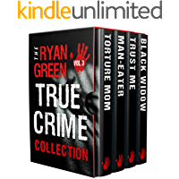 The Ryan Green True Crime Collection: Volume 3