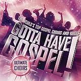 Gotta Have Gospel! Ultimate Choirs