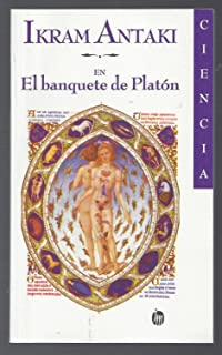Banquete De Platon - Ciencia - Platos Banquet - Science (Spanish Edition)