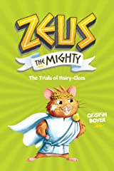 Zeus the Mighty: The Trials of Hairy-Clees (Book 3) Hardcover
