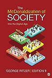 The McDonaldization of Society: Into the Digital Age