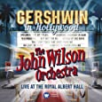 Gershwin in Hollywood - Live at the Royal Albert Hall