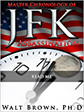 Master Chronology of JFK Assassination: Read Me