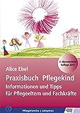 Praxisbuch Pflegekind: Informationen und Tipps für Pflegeeltern und Fachkräfte