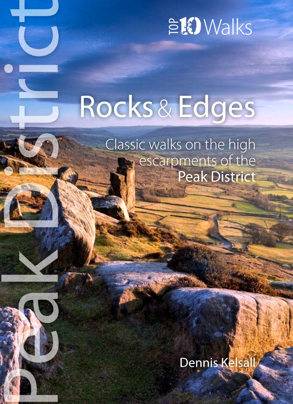 Download Rocks & Edges: Classic Walks on the High Escarpments of the Peak District (Peak District: Top 10 Walks) pdf epub