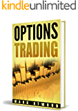 Options Trading: How to Become The Rich Man Everyone Is Talking About (Trading Options) (Options Trading, Options Investing, Options Trading Strategies)