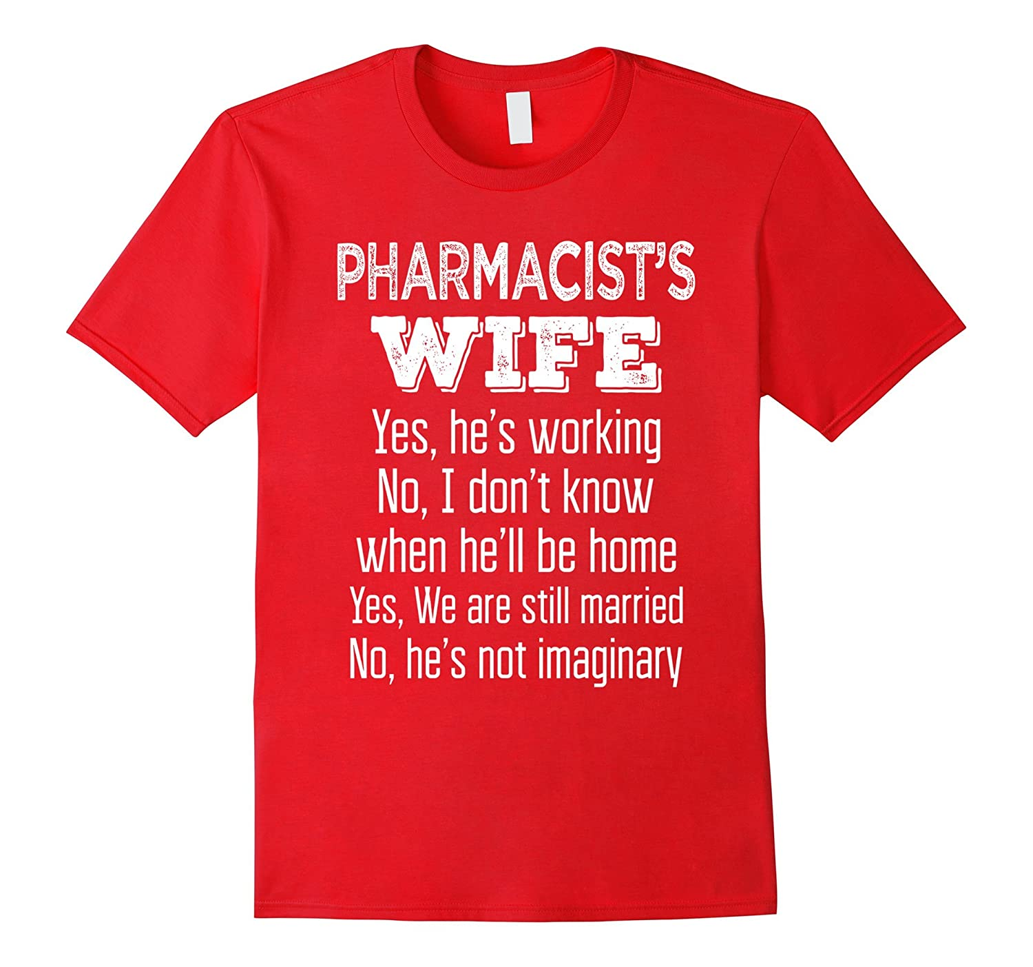 Pharmacist's Wife Funny Anniversary Gift T Shirt-TH