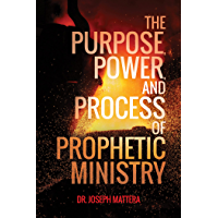 The Purpose, Power, and Process of Prophetic Ministry (English Edition)