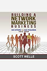 Building a Network Marketing Business: Six Steps to Six Figures This Year Audible Audiobook