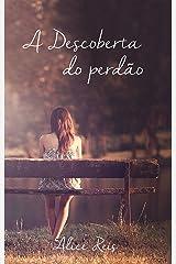 A Descoberta do perdão (Trilogia A Descoberta Livro 1) (Portuguese Edition) Kindle Edition