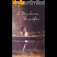 A Descoberta do perdão (Trilogia A Descoberta Livro 1)