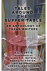 Tales Around the Supper Table: -An Anthology of Texas Writers- Kindle Edition