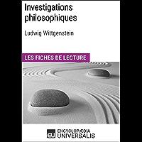 Investigations philosophiques de Ludwig Wittgenstein: Les Fiches de lecture d'Universalis (French Edition)